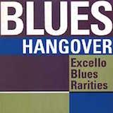 Excello Blues Rarities: Blues Hangover d.1