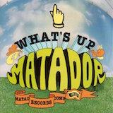 What's Up Matador? d.2 Unreleased Tracks
