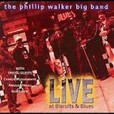 Phillip Walker : Live At Biscuits And Blues