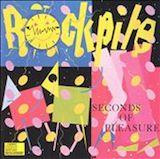 Seconds Of Pleasure [Bonus Tracks]