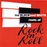 Black & White Roots of Rock 'n' Roll (Disc 1)