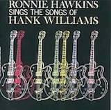 Ronnie Hawkins Sings The Songs Of Hank Williams (1961)