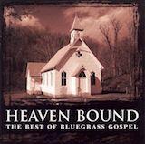Heaven Bound: The Best Of Bluegrass Gospel d.1