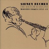Sidney Bechet: The Victor Sessions 1932-43 (Disc 1)