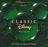 Classic Disney Vol. 3:  60 Years Of Music & Magic