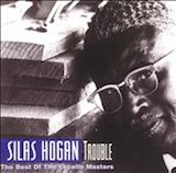 Trouble: Silas Hogan-The Best Of The Excello Masters
