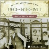 If You Ain't Got the Do-Re-Mi: Songs Of Rags & Riches