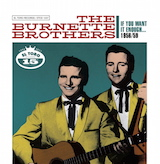 The Burnette Brothers: If You Want It Enough 1956-59