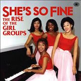 She's So Fine: The Rise Of The Girl Groups d.1