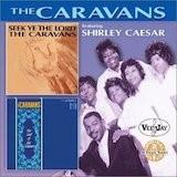 Seek Yee The Lord & The Caravans