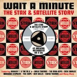 The Stax & Satellite Story: Wait A Minute d.1