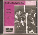 Soulful Gospel: Vocal Groups vol. 1