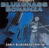 Bluegrass Bonanza d.4: Early Bluegrass 1944-50