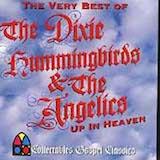 Very Best Of Dixie Hummingbird & The Angelics: Up in Heaven