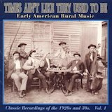 Times ain't Like They Used To Be: Early American Rural Music Vol. 1