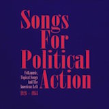 Songs for Political Action: Folkmusic, Topical Songs, and the American Left 1926-53 d.6: The People's Songs Era 1945-49