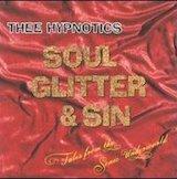 Thee Hypnotics: Soul, Glitter & Sin