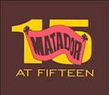 Matador at Fifteen d.1: Greatest Hits 1999-2004