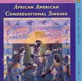 Wade in the Water Series v.2: African American Congregational Singing: Nineteenth Century Roots