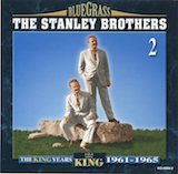 The Stanley Brothers: King Years 1961-65 v.2 d.2