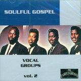Soulful Gospel: Vocal Groups vol. 2