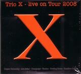 Trio X: Live On Tour 2008, Ann Arbor,MI