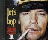 Sun Rockabilly  v.1: Let's Bop (Charly)