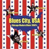 Blues City, USA: Chicago Modern Blues-1960's