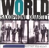 Rhythm & Blues: World Saxophone Quartet