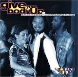 Give Your Body Up: Club Classics & House Foundations d.2